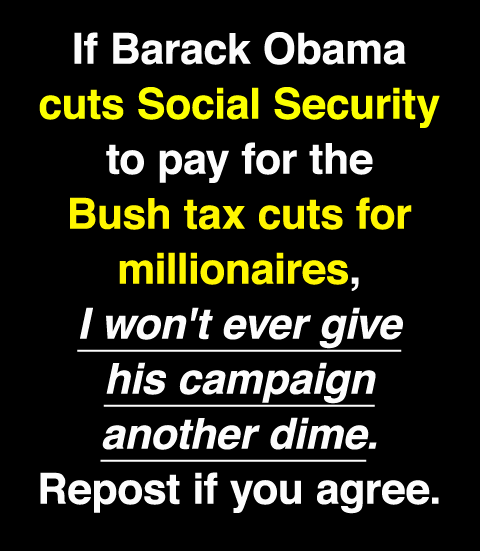 If Barack Obama cuts Social Security to pay for the Bush tax cuts for millionaires...