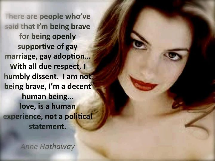 Anne Hathaways Super Shareable Quote On Gay Rights Moveonorg