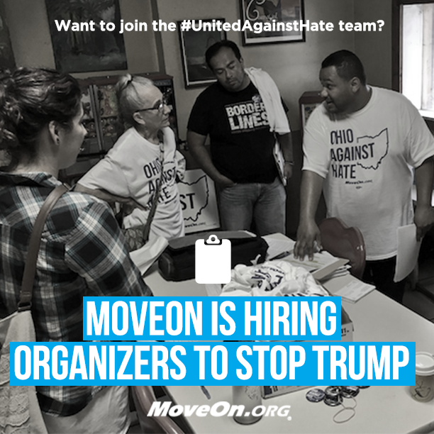 MoveOn is hiring organizers to defeat Trump. Apply before August 8.