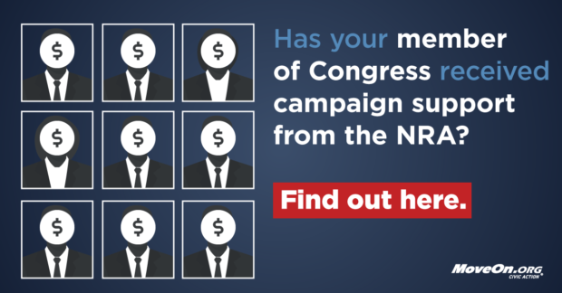 Has your member of Congress received campaign support from the NRA? Find out here.